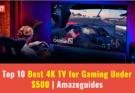 Best 4K TV for Gaming Under 500