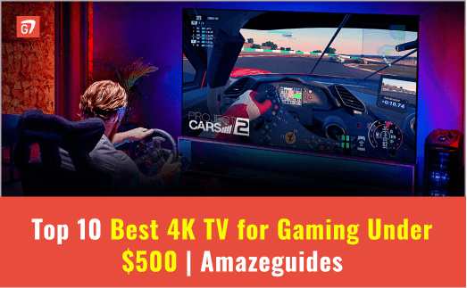 Top 10 Best 4K TV for Gaming Under 500 | AmazeGuides