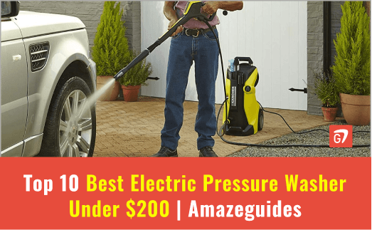 Top 10 Best Electric Pressure Washer Under 200 – [Buying Guide – 2021]