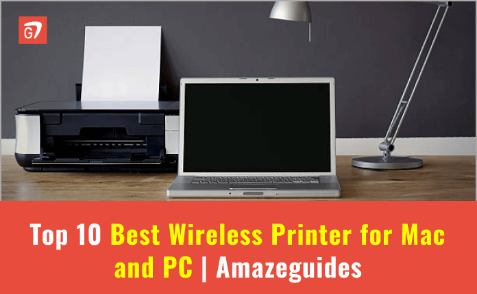 Top 10 Best Wireless Printer for Mac and PC | AmazeGuides
